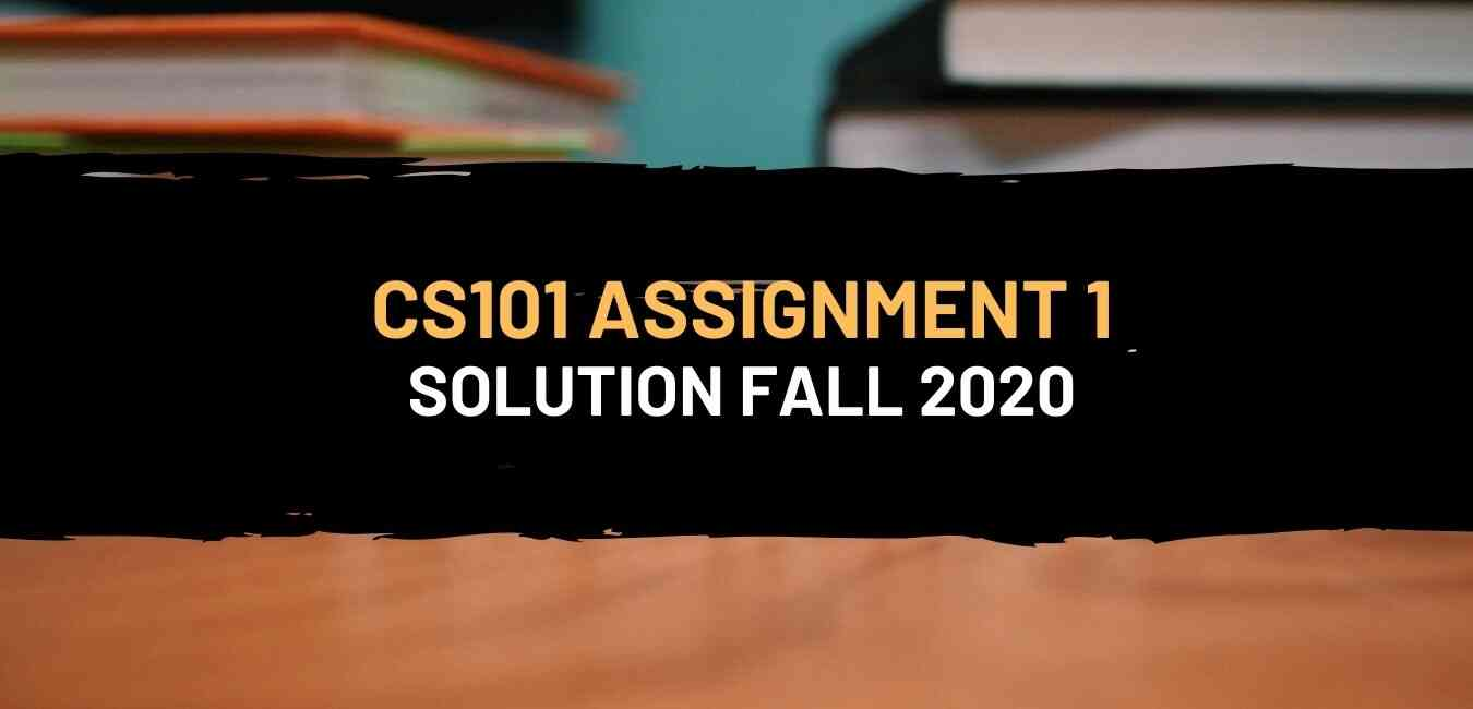 Cs101 Assignment 2 Solution Fall 2020