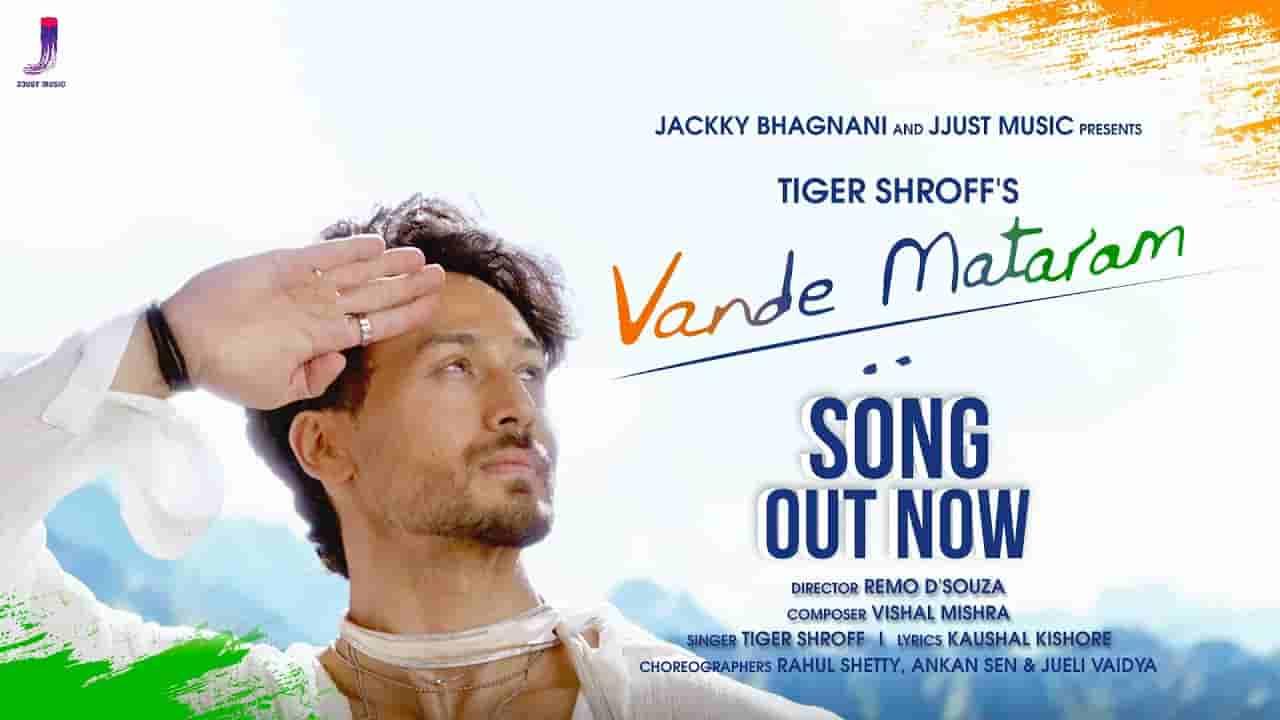 वन्दे मातरम् Vande mataram lyrics in Hindi Tiger Shroff Hindi Song