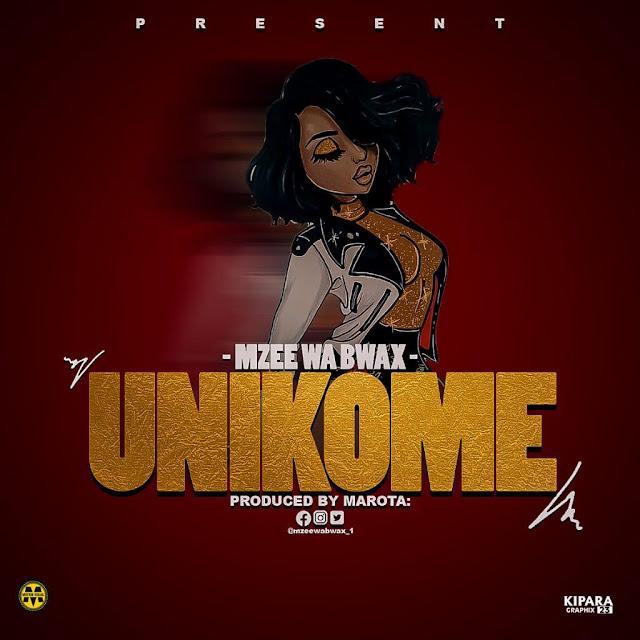 Unikome By Mzee Wa Bwax