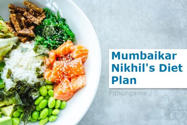 Mumbaikar Nikhil Diet Plan