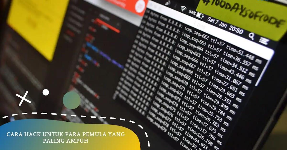 5 Cara Hacking Untuk Para Pemula Yang Paling Ampuh ...