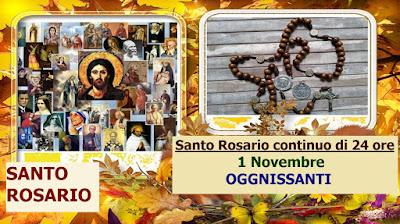 ✿❀☆ Santo Rosario continuo, di 24 ore, 1º Novembre, Solennità di Tutti i Santi . ISCRIVETEVI !!