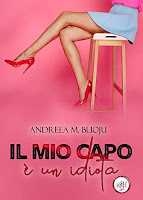 https://www.amazon.it/mio-capo-idiota-Andreea-Blioju-ebook/dp/B07ZFV4F8S/ref=sr_1_51?  qid=1573338851&refinements=p_n_date%3A510382031%2Cp_n_feature_browse-bin  %3A15422327031&rnid=509815031&s=books&sr=1-51