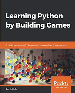 Learning Python by Building Games Books by Sachin Kafle