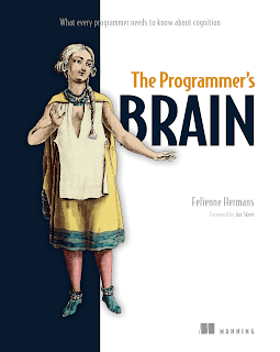 The programmers Brain: What every programmer needs to know about cognition PDF