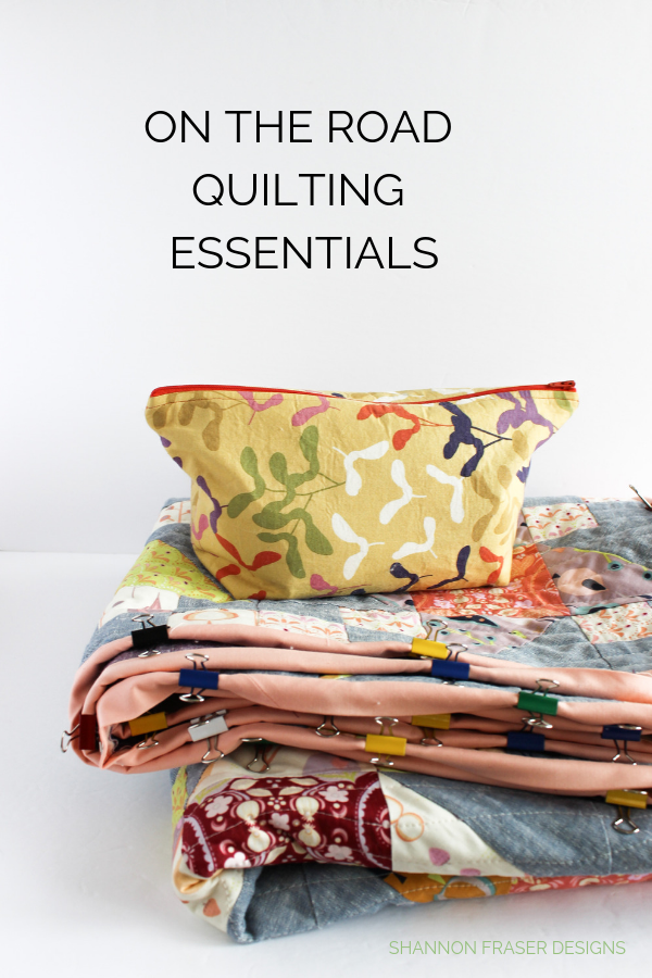 On the road quilting essentials | What's in my travel sewing bag | Shannon Fraser Designs