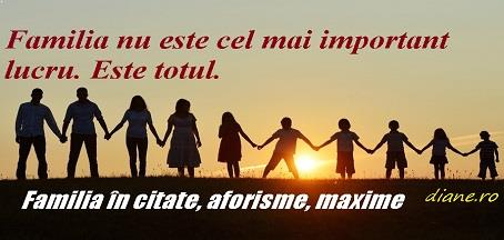 citate familie Familia în citate, aforisme, maxime   diane.ro citate familie