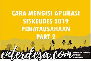 Cara Mengisi Aplikasi Siskeudes 2019 Penatausahaan Part 2