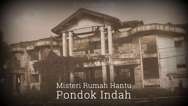 Misteri Rumah Hantu Pondok Indah