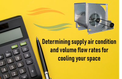 How to determine supply air condition and volume flow rate for cooling your space
