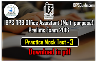 IBPS RRB Office Assistant (Multi purpose) Prelims 2016 All India Free Mock Test- 3 - Download in PDF
