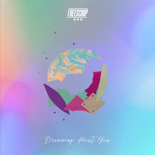 FreeScoop – Dreaming About You – EP