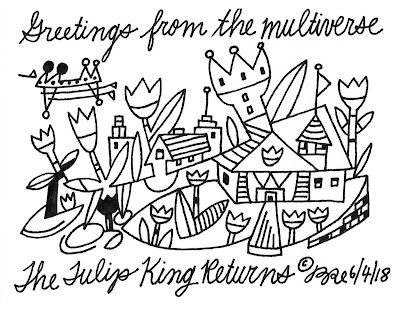 Greetings from the multiverse. The Tulip King returns.