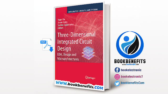 Three-Dimensional Integrated Circuit Design EDA, Design and Microarchitectures