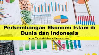 Perkembangan Ekonomi Islam di Dunia dan Indonesia