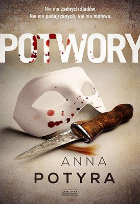 """""""Potwory"""" Anna Potyra - zapowiedź patronacka"""