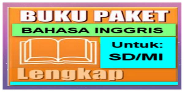 Download Buku Paket Bahasa Inggris Kelas 1,2,3,4,5,6 SD/MI