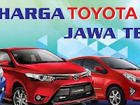 Daftar Harga Mobil Toyota Nasmoco Wilayah Jawa Tengah & DIY Februari 2018