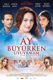 فيلم لا أستطيع النوم و القمر يكتمل Ay B y rken Uyuyamam