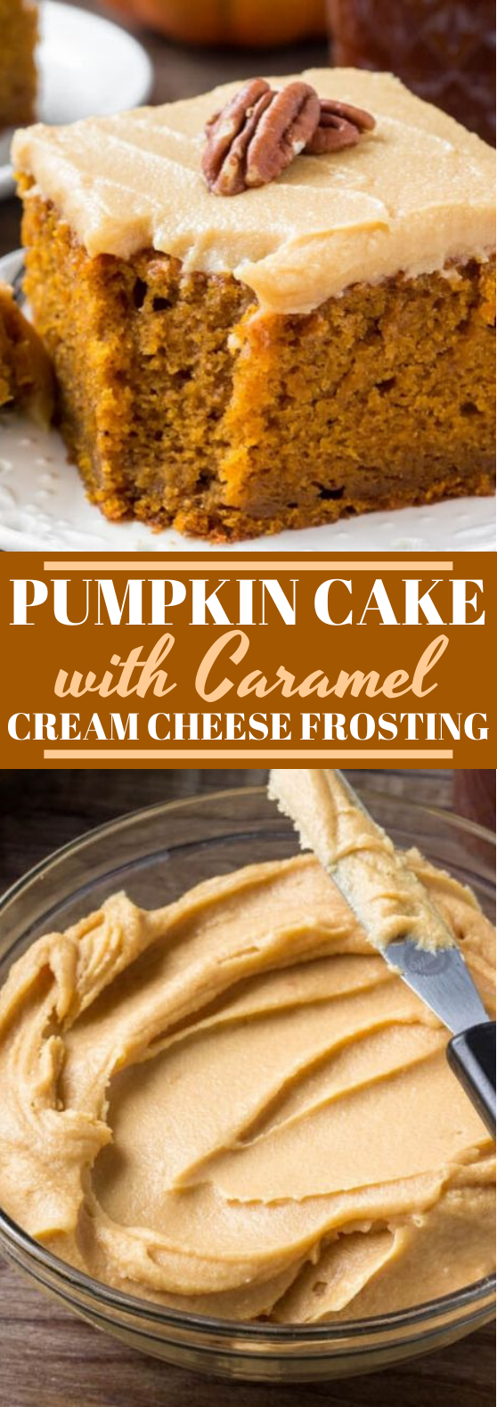 Pumpkin Cake with Caramel Cream Cheese Frosting #cake #pumpkin #desserts #baking #fall
