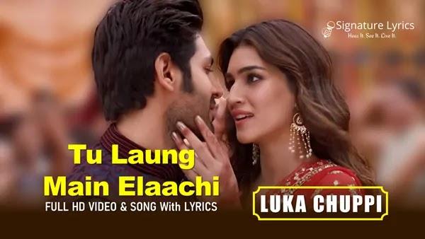 Tu Laung Main Elaachi Lyrics - Luka Chuppi - Tulsi Kumar
