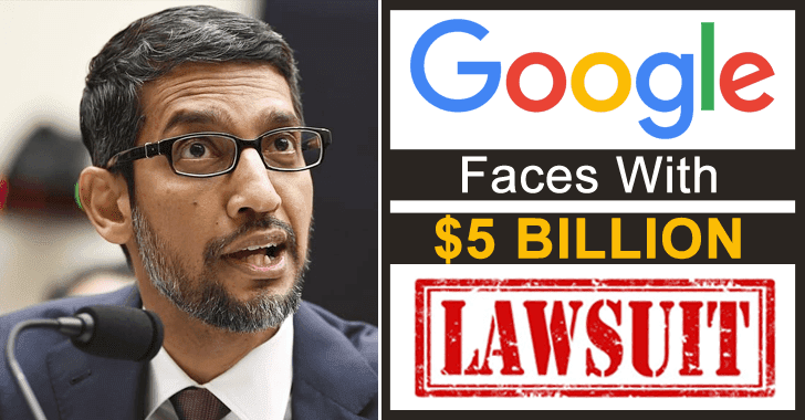 "Google Faces with $5 billion Lawsuit in the U.S. for Tracking When Users Browsing via ""Incognito"" Mode"