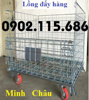 Lồng lưới trữ hàng, lồng thép chở hàng, lồng thép bánh xe, pallet lưới, lồng thép chứa hàng,