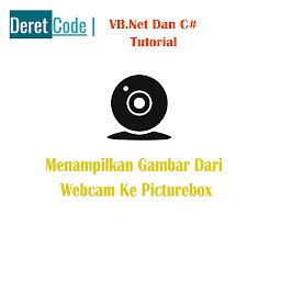 Tutorial cara menampilkan gambar dari webcam ke picturebox