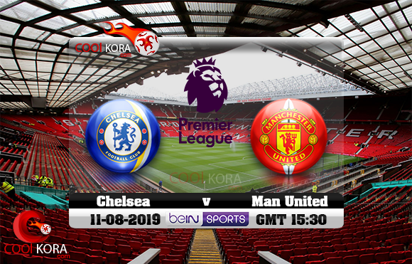 مشاهدة مباراة مانشستر يونايتد وتشيلسي اليوم 11-8-2019 في الدوري الإنجليزي