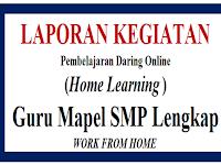 Laporan KBM Pembelajaran Daring Darurat Covid-19 Guru SMP