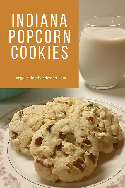 Veggies First Then Dessert - Indiana Popcorn Cookies