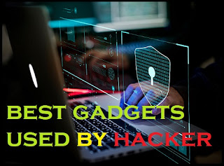 Gadgets, Gadgets for Cyber Security Expert, gadgets for hacker