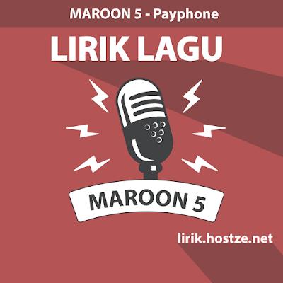 Lirik Lagu Payphone - Maroon 5 - Lirik Lagu Barat