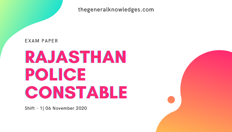 Rajasthan Police Constable Question Paper 6 November 2020 Shift -1