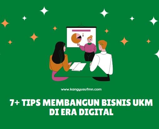 7+ Tips Membangun Bisnis UKM di Era Digital