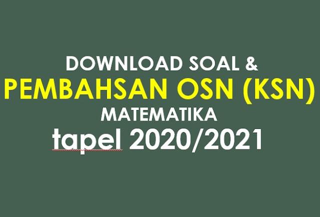 Download Soal dan Pembahasan OSN (KSN) Matematika Tapel 2020/2021