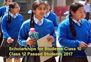 Scholarship 2017, Scholarship for students, scholarship for class 10 and 12th