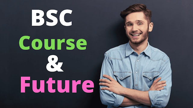 BSC Course & Syllabus? Future After BSC