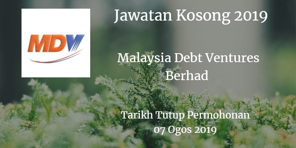 Jawatan Kosong Malaysia Debt Ventures Berhad 07 Ogos 2019