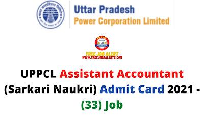Sarkari Exam: UPPCL Assistant Accountant (Sarkari Naukri) Admit Card 2021 - (33) Job
