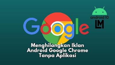 cara menghilangkan iklan di google chrome hp samsung