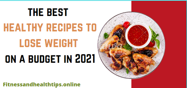 the best healthy recipes to lose weight on a budget in 2021