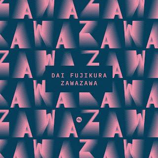 Zawazawa - Dai Fujikura - Minabel Records
