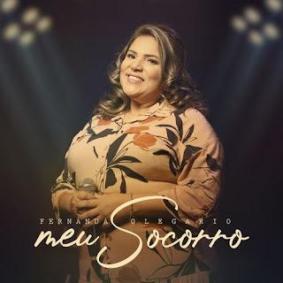 Baixar Música Gospel Meu Socorro - Fernanda Olegário Mp3