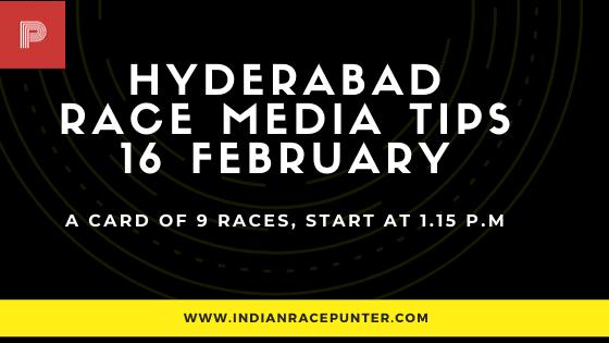 Hyderabad Race Media Tips  16 February, India Race Tips by indianracepunter, India Race Media Tips