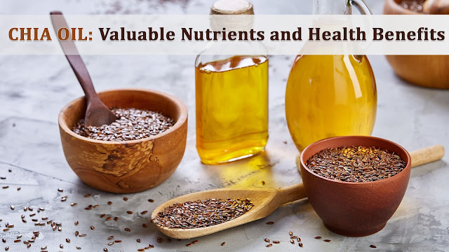 Chia oil: valuable nutrients and health advantages
