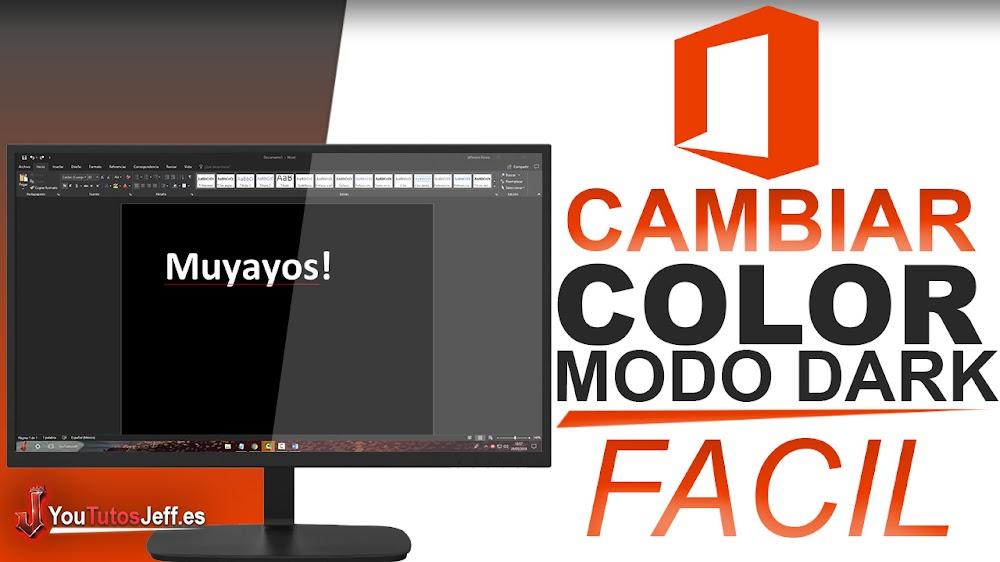 Como Cambiar el Color de Microsoft Office (Modo Dark) - Facil