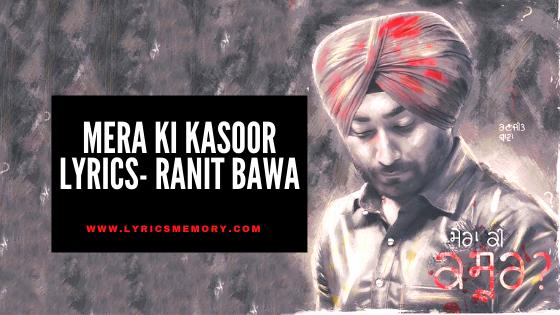 Mera ki Kasoor Lyrics - Ranjit Bawa