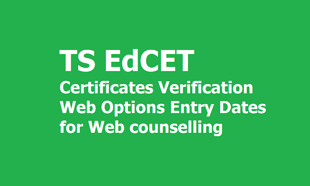 TS EdCET 2019 Certificates verification, Web Options Entry Dates for Web counselling