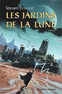 Couverture livre - critique littéraire - Les jardins de la Lune, tome 1 du Livre des Martyrs de Steven Erikson - 1ère édition